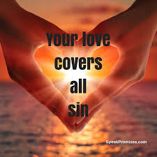 Love covers sin