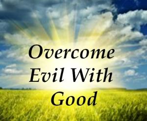 overcome-evil wirth good