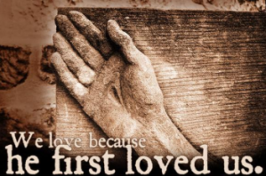 He first loved us