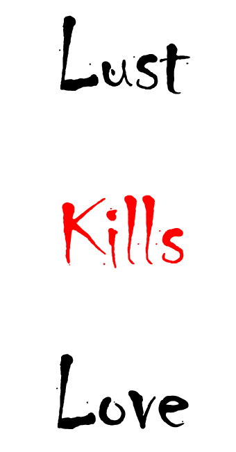 lust kills love