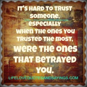 betrayed by loved ones