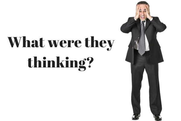 What Were They Thinking >> Ever Find Yourself Asking What Were They Thinking From The