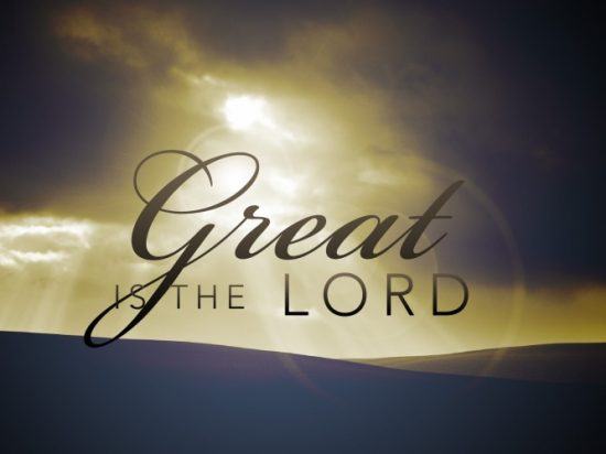 great-is-the-lord